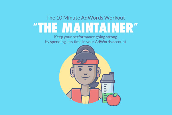 The 10 Minute AdWords Management Workout