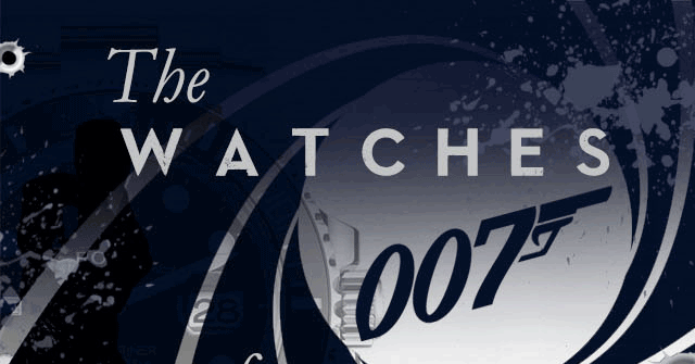 The Watches of James Bond - From Dr. No to Skyfall
