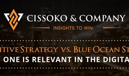 The Competitive Strategy VS. The Blue Ocean Strategy: Which One is Relevant in the Digital Age?